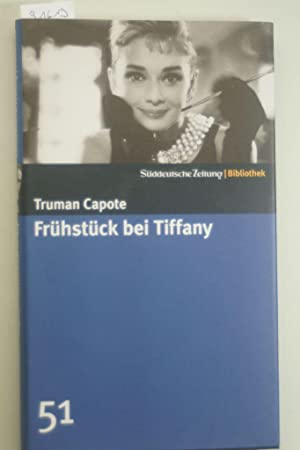 Frühstück bei Tiffany. SZ-Bibliothek Band 51: Capote, Truman: