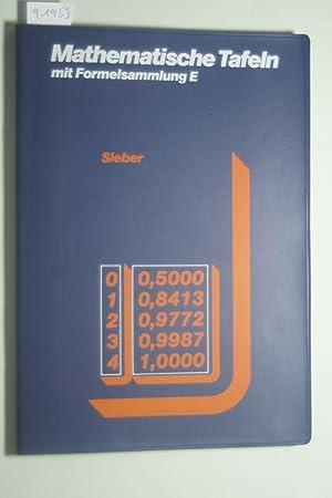 Mathematische Tafeln, Mathematische Tafeln mit Formelsammlung E,: Sieber, Helmut, Leopold