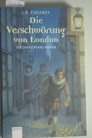 Die Verschwörung von London: Ein Shakespeare-Roman: Cheaney, Janie B.: