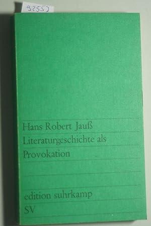 Literaturgeschichte als Provokation (Edition Suhrkamp Nr. 418): Jauß, Hans Robert: