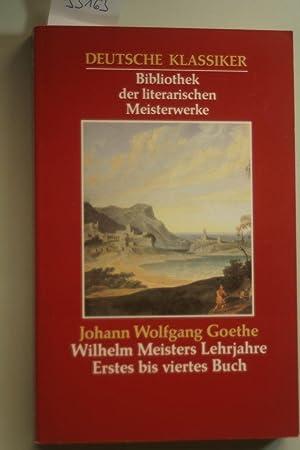 Wilhelm Meisters Lehrjahre Erstes bis viertes Buch: Johann, Wolfgang Goethe:
