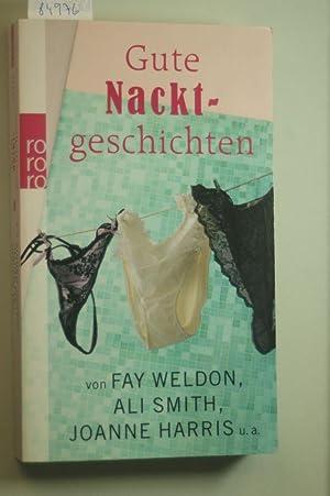 Gute Nacktgeschichten: von Fay Weldon, Ali Smith,: Adams, Jessica, Maggie