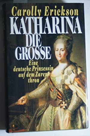 Erickson Katharina die Grosse eine deutsche Prinzessin