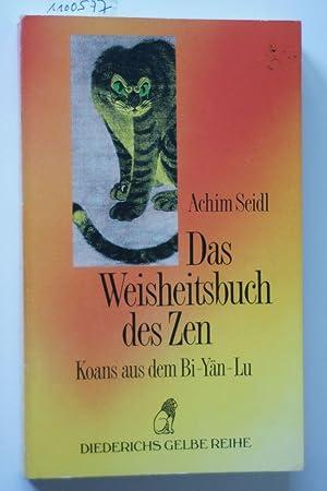 Das Weisheitsbuch des Zen: Seidl, Achim: