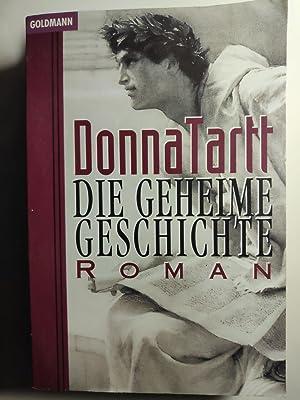 Die geheime Geschichte: Tartt, Donna: