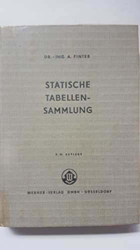 Statische Tabellensammlung. Allgemeine Zahlentafeln / Statische Tabellen: Dr. - Ing.