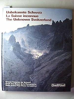 Unbekannte Schweiz. Grosser Fotopreis Der Schweiz.: Autorengruppe: