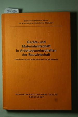 Geräte- und Materialwirtschaft in Arbeitsgemeinschaften der Bauwirtschaft : Arbeitsanleitung u...