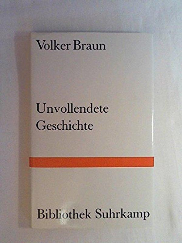 Unvollendete Geschichte: Volker Braun
