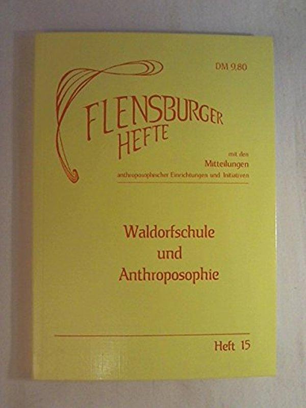 Waldorfschule und Anthroposophie (Flensburger Hefte - Buchreihe)