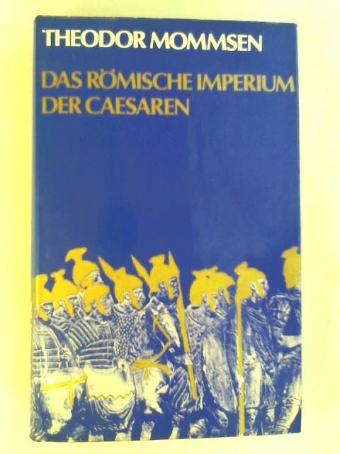 Das Römische Imperium der Cäsaren.: Theodor Mommsen