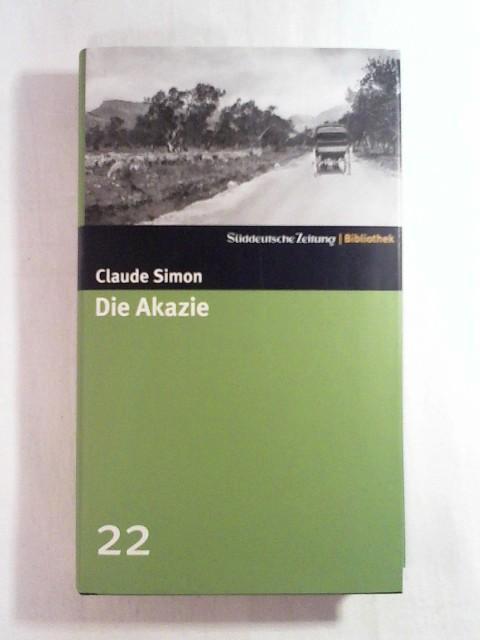 Die Akazie. SZ-Bibliothek Band 22: Claude Simon