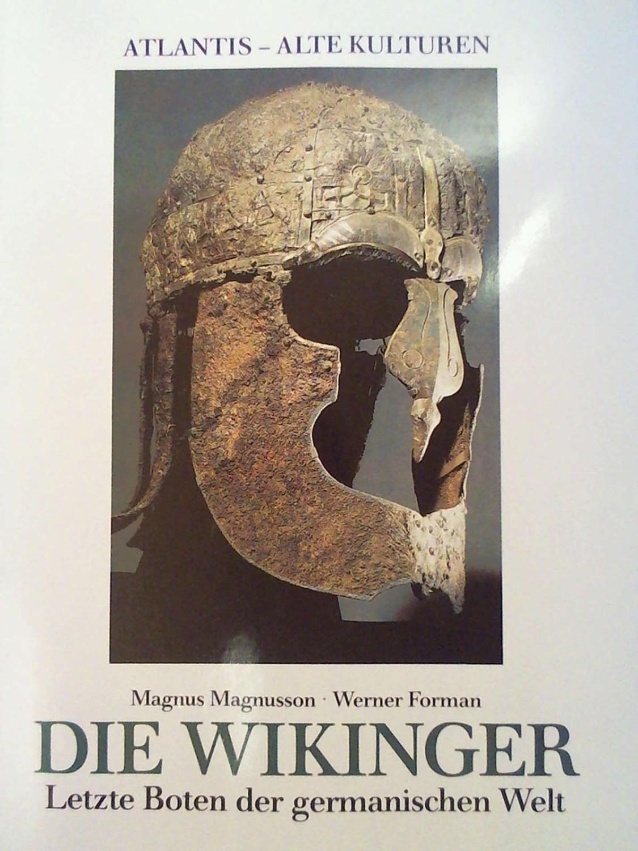Die Wikinger. Letzte Boten der germanischen Welt