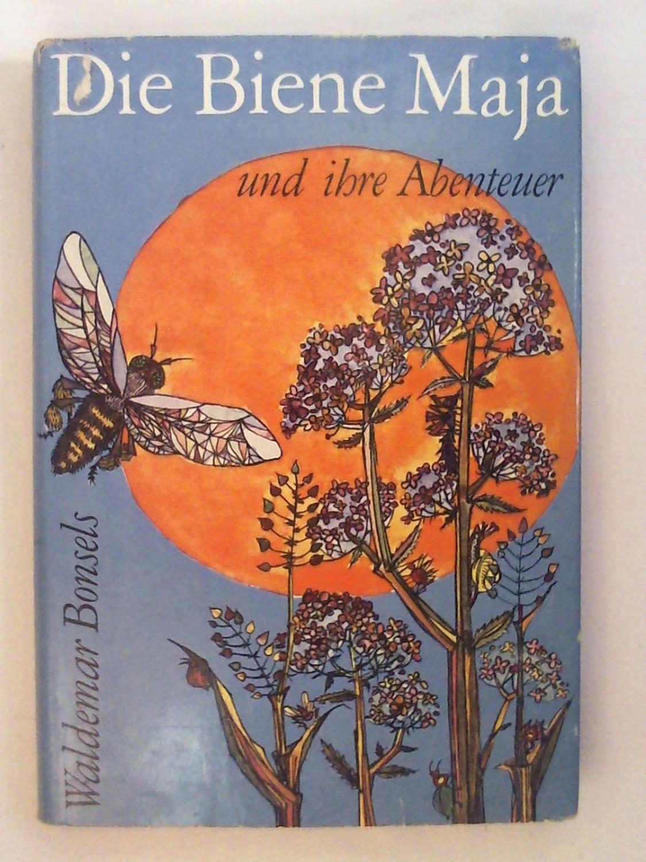 Die Biene Maja und ihre Abenteuer: Waldemar Bonsels