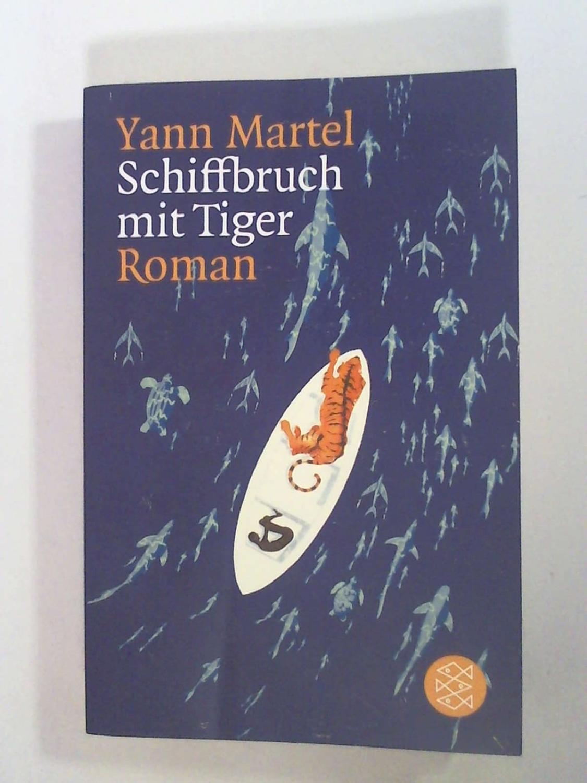 Schiffbruch mit Tiger: Roman: Yann Martel