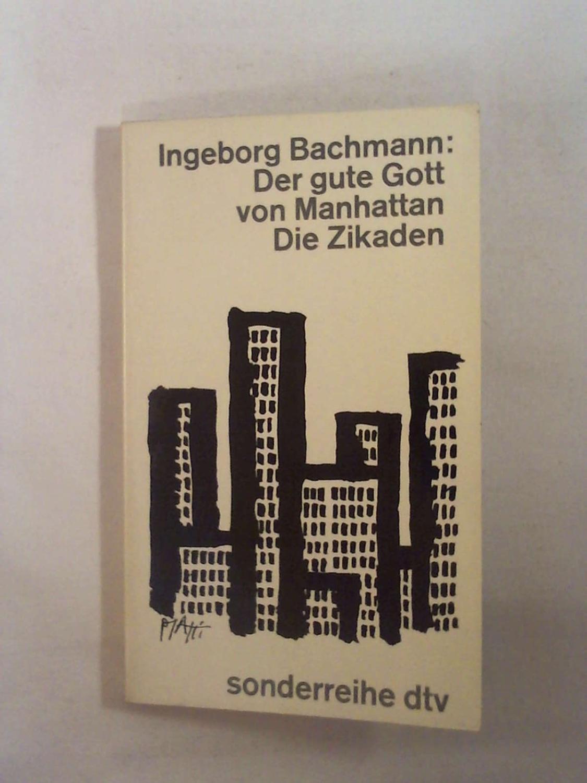 Der gute Gott von Manhattan. Die Zikaden.: Ingeborg Bachmann