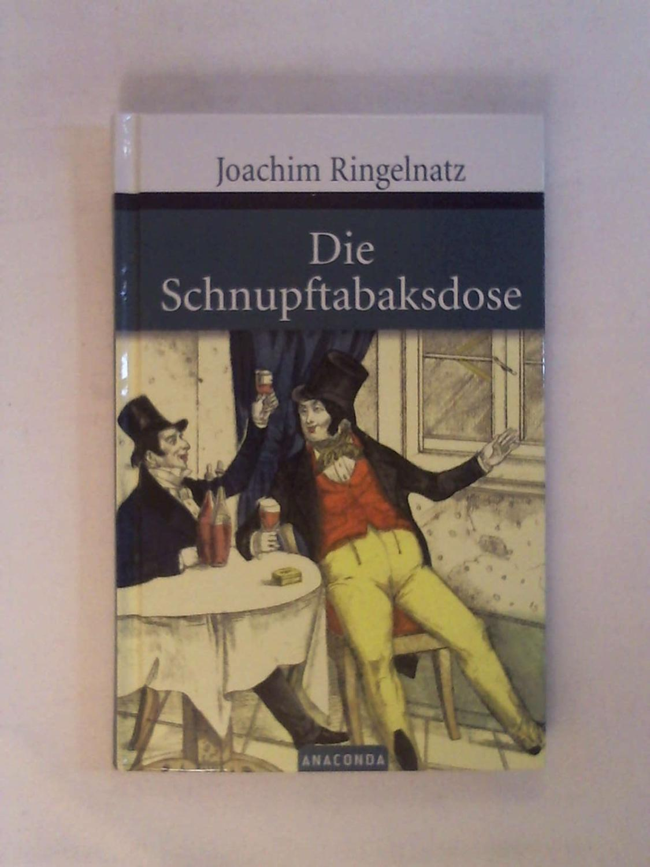 Die Schnupftabaksdose (Große Klassiker zum kleinen Preis): Joachim Ringelnatz