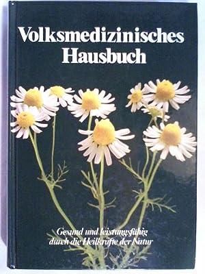 Volksmedizinisches Hausbuch. Gesund und leistungsfähig durch die: Erich Müller