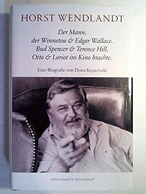 Horst Wendlandt: Der Mann, der Winnetou &: Dona Kujacinski