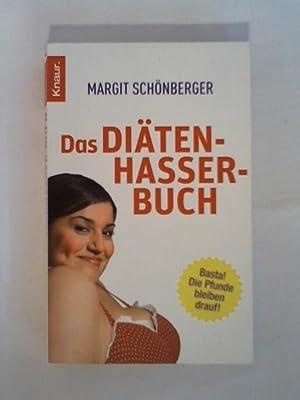 Das Diätenhasser-Buch: \: Margit Schönberger