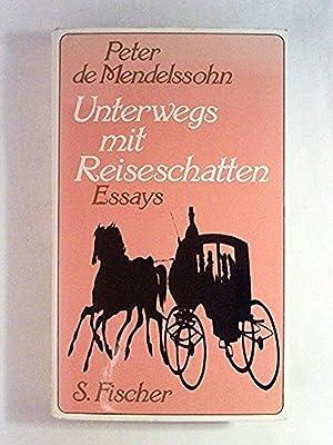 Unterwegs mit Reiseschatten. Essays: Peter de Mendelssohn