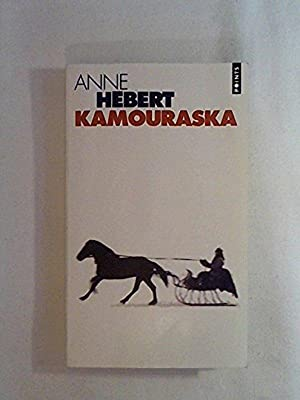 the theme in anne hebert novel kamouraska John crebessa was not the judge of the historical court martial but a character reprised from anne hébert's novel kamouraska novel, kamouraska hebert.