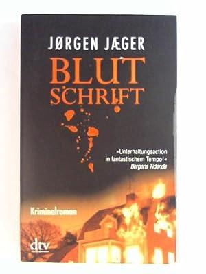 Blutschrift: Kriminalroman: Jørgen Jæger