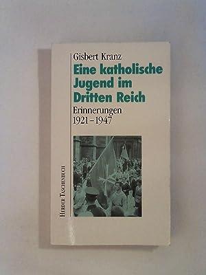 Eine katholische Jugend im Dritten Reich -: Gisbert Kranz