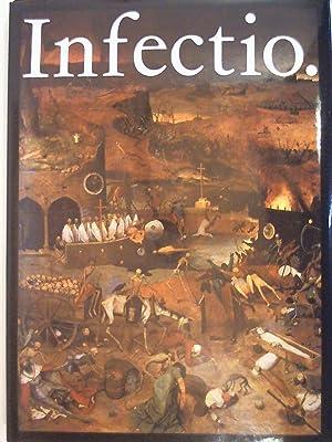 Infectio. Ansteckende Krankheiten in der Geschichte der: Dr.med.W. und F.K.