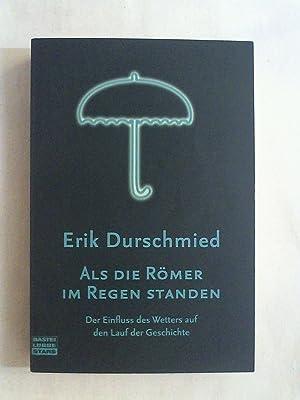 Als die Römer im Regen standen: Der: Erik Durschmied