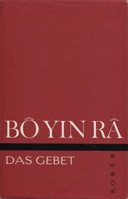 Das Gebet: Bo Yin Ra: