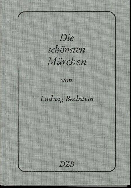Die schönsten Märchen von Ludwig Bechstein: Bechstein, Ludwig:
