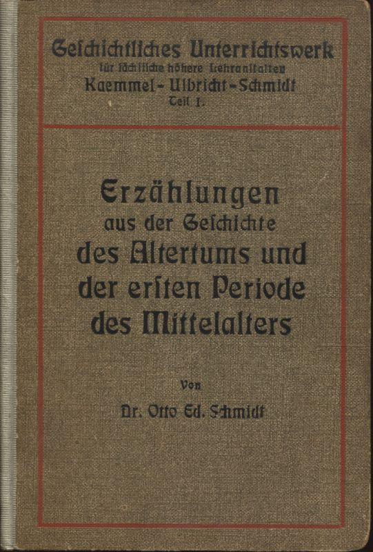 Erzählungen aus der Geschichte des Altertums und: Schmidt, Eduard: