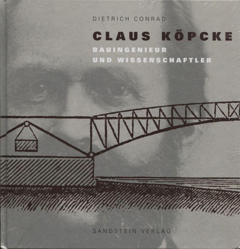 Claus Köpcke Bauingenieur und Wissenschaftler - Conrad, Dietrich und Claus Köpcke