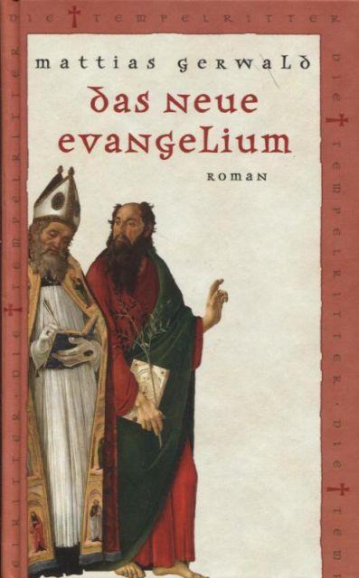 Das neue Evangelium Roman Die Tempelritter: Gerwald, Mattias: