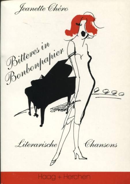 Bitteres in Bonbonpapier - Literarische Chansons - Chéro, Jeanette