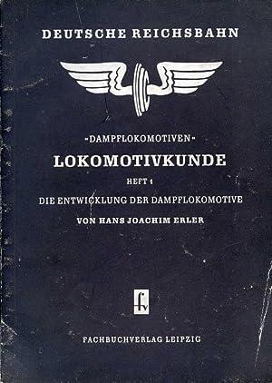 Dampflokomotiven Lokomotivkunde Heft 1 Die Entwicklung der: Erler, Hans Joachim