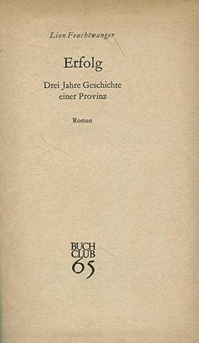 Erfolg Drei Jahre Geschichte einer Provinz Roman: Feuchtwanger, Lion: