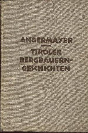 Tiroler Bergbauerngeschichten: Angermayer, Fred A.: