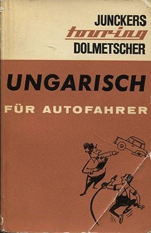Ungarisch für Autofahrer Junckers Touring-Dolmetscher: Paeschke, Gustav und