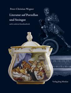 Literatur auf Porzellan und Steingut und in: Wegner, Peter-Christian