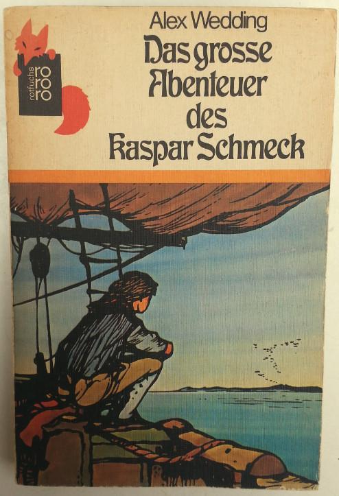 Das grosse Abenteuer des Kaspar Schmeck.: Wedding, Alex: