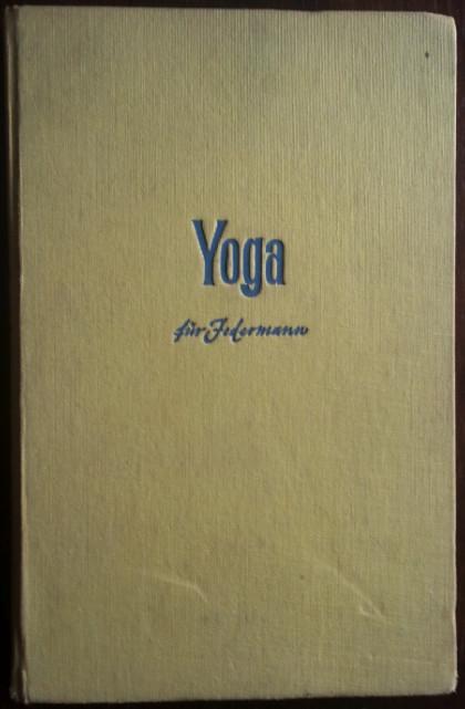 Yoga für Jedermann. Ein Weg zum langen: Dunne, Desmond: