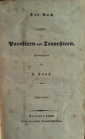Das Buch deutscher Parodieen und Travestieen. Erster und zweiter Cyclus in einem Band.: Funck, Z.: