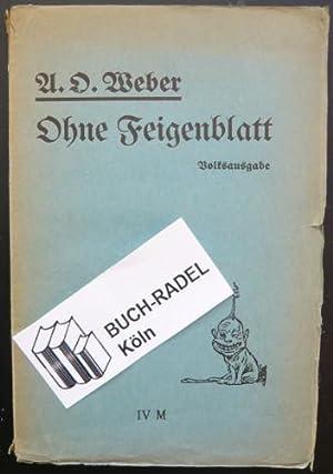 Ohne Feigenblatt. Volksausgabe: Weber, A.O.: