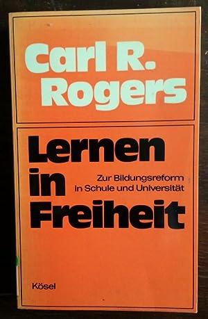 Lernen in Freiheit. Zur Bildungsreform in Schule und Universität.: Rogers, Carl R.: