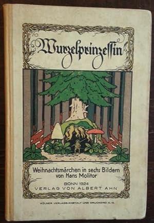 Wurzelprinzessin. Weihnachtsmärchen in sechs Bildern. Musik von Ernst Heck u. Hans Molitor.: ...