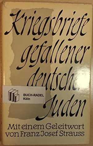 Kriegsbriefe gefallener deutscher Juden. Mit einem Geleitwort: Ohne Autor: