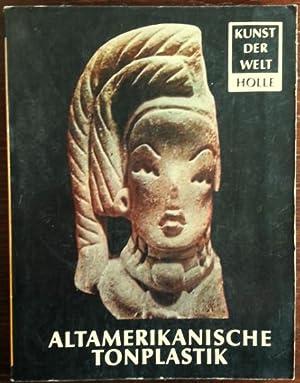 Altamerikanische Tonplastik. Das Menschenbild der Neuen Welt.: Wuthenau, Alexander von: