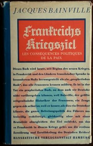 Frankreichs Kriegsziel.: Bainville, Jacques: